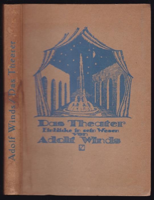 Das Theater. Einblick in sein Wesen: Winds, Adolf