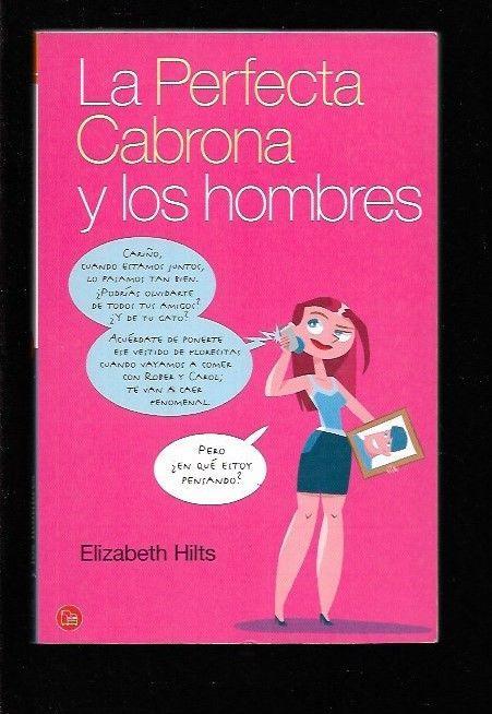 PERFECTA CABRONA Y LOS HOMBRES - LA - HILTS, ELIZABETH