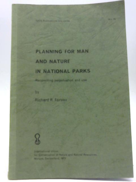 Planning for Man and Nature in National: Richard R Forster