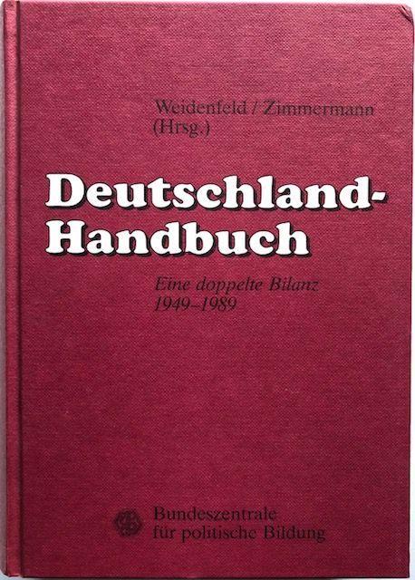 Deutschland-Handbuch. Eine doppelte Bilanz 1949 - 1989.: Weidenfeld, Werner u.