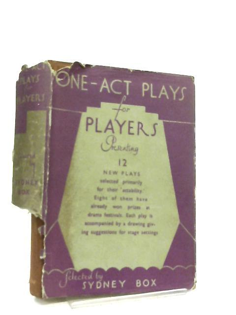 One-Act Plays for Players Presenting 12 New: Selected by Sydney