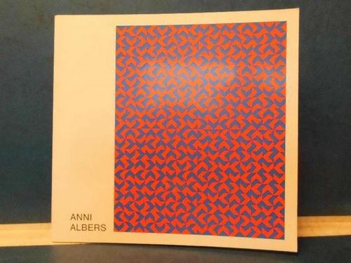 Anni Albers Bildweberei - Zeichnung - Druckgrafik - Kunstmuseum Düsseldorf (Hrsg.) und Bauhaus-Archiv Berlin (Hrsg.)