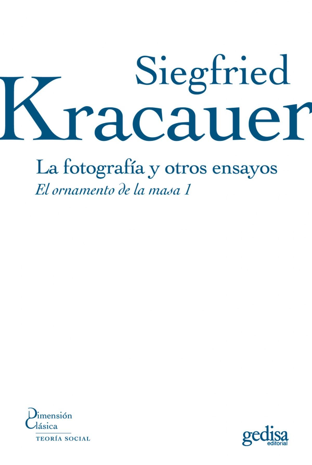 Fotografia Y Otros Ensayos, La - Kracauer, Siegfried