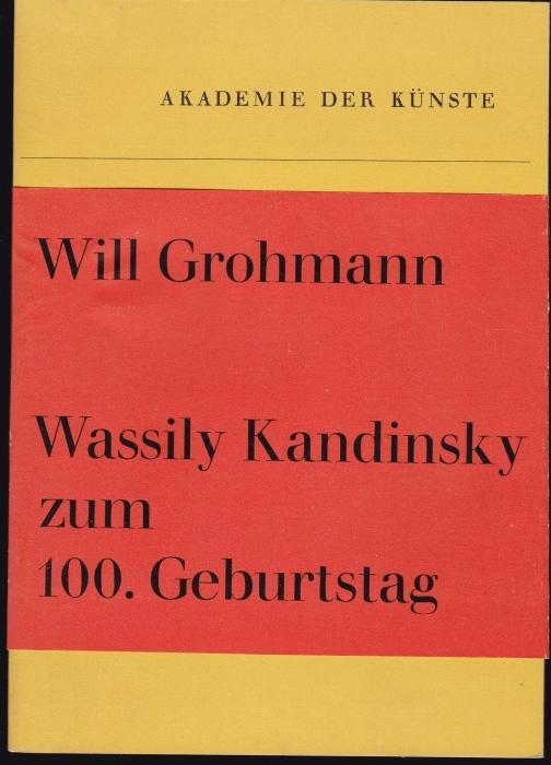 Wassily Kandinsky zum 100. Geburtstag (= Akademie: Grohmann, Will