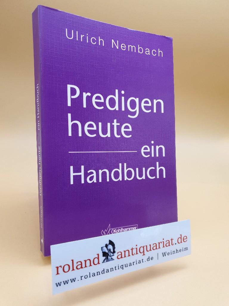 Predigen heute - ein Handbuch. Stuttgart, Kohlhammer,: Nembach, Ulrich: