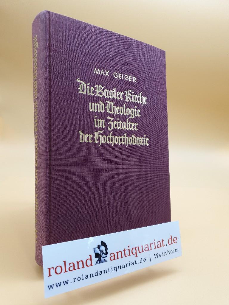 Die Basler Kirche und Theologie im Zeitalter: Geiger, Max: