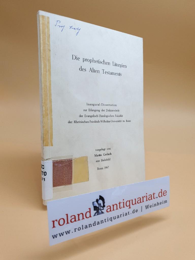 Die prophetischen Liturgien des Alten Testaments. Inaugural-Dissertation.: Gerlach, Martin: