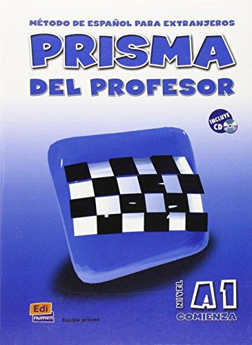 Prisma Comienza. Prisma del profesor. Método de español para extranjeros. Nivel A1. - VV.AA.