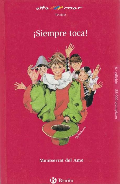 Siempre toca! Teatro. (Incluye taller de lectura). - Amo, Montserrat, del y und Cristina de la Serna (Il.)