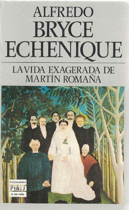 Vida exagerada de Martín Romaña, La.: Bryce Echenique, Alfredo