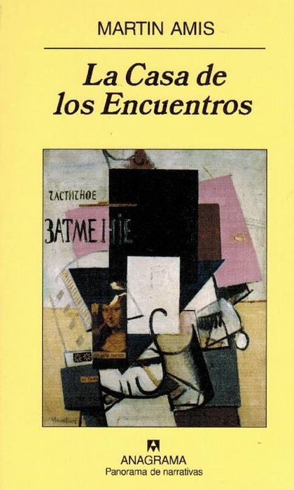 Casa de los Encuentros. Título original: House of Meetings. Traducción de Jesús Zulaika. - Amis, Martin und [Oxford, 1949]