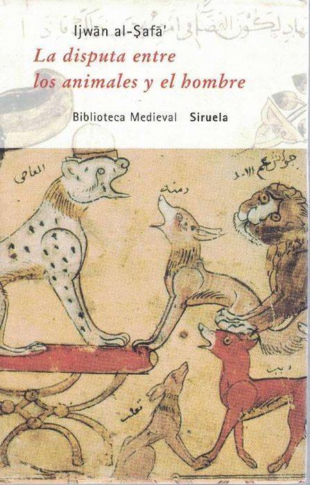 Disputa entre los animales y el hombre, La. Título original: Al-hayawan wa-l-insan. - al-Safa, Ijwan