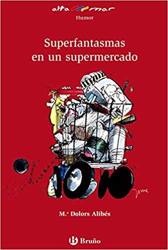 Superfantasmas en un supermercado. (Incluye taller de lectura). - Alibés, María Dolors