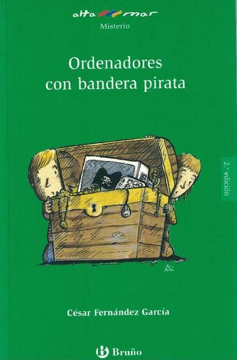 Ordenadores con bandera pirata. Incluye taller de lectura. Edad: 10+. - Fernández García, César [Madrid, 1967] y und Rafael Salmerón (il.)