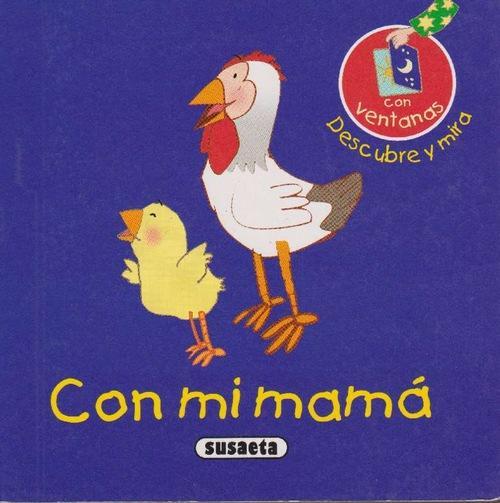 Con mi mamá. Edad: 3+. - Figuerola, Mercedes y und Juan Ramón Alonso