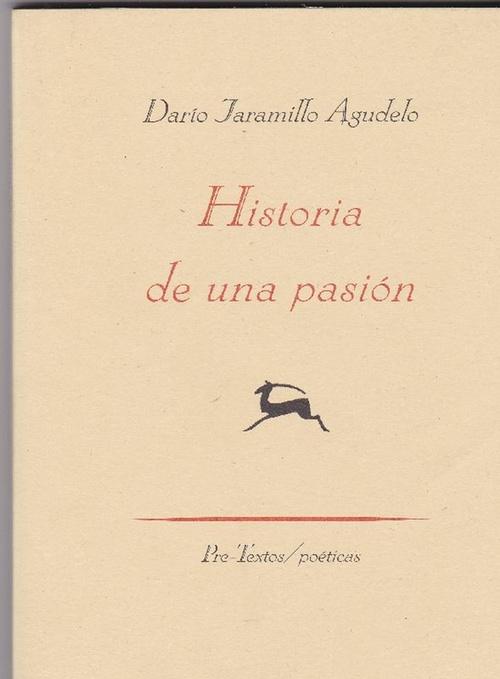 Historia de una pasión. - Jaramillo Agudelo, Darío [Colombia, 1947]