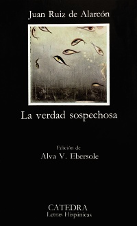 Verdad sospechosa, La. Ed. Alba V. Ebersole. - Ruiz de Alarcón, Juan [México, 1581 - Madrid, 1639]
