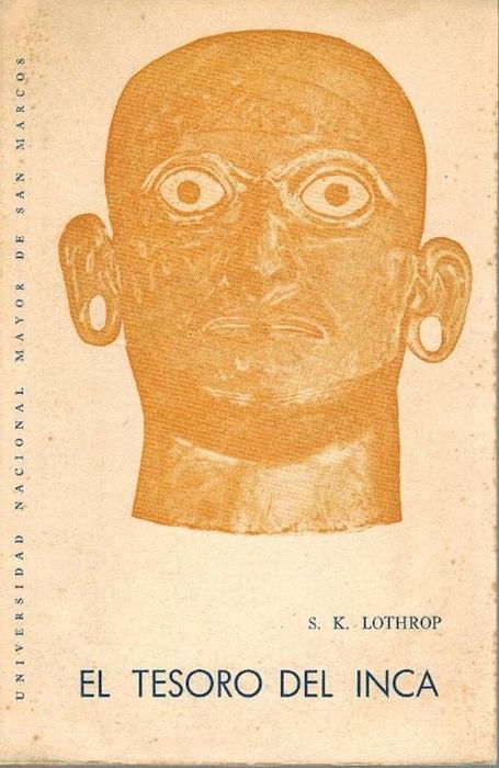 Tesoro del Inca, El. Según fué visto: Lothrop, Samuel Kirkland
