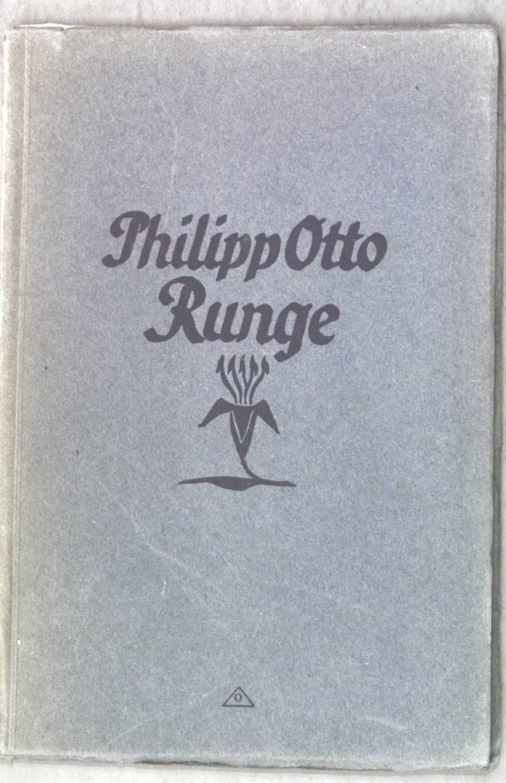 Philipp Otto Runge: Bilder und Bekenntnisse; Liebesgabe: Pauli, Gustav: