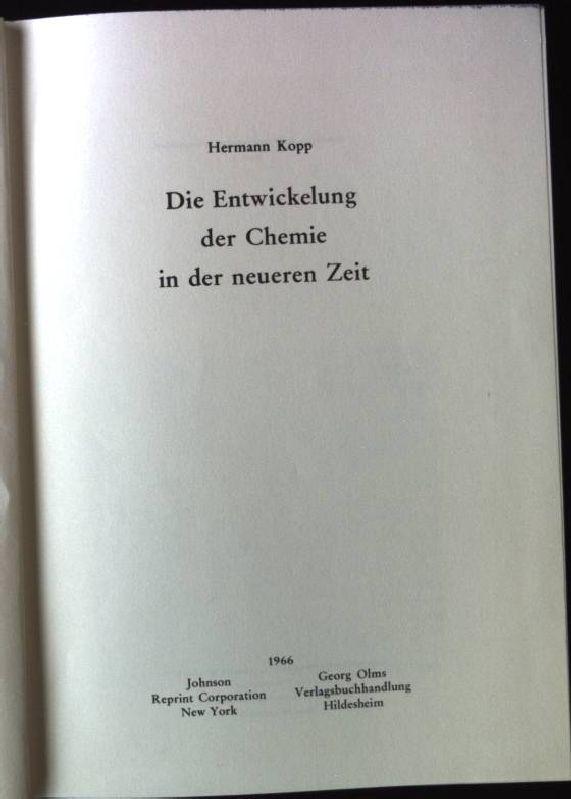 Die Entwicklung der Chemie in der neueren: Kopp, Hermann: