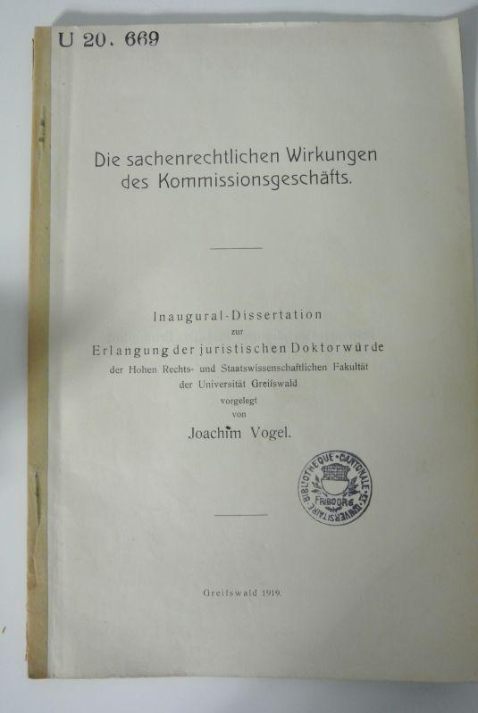 Die sachenrechtlichen Wirkungen des Kommissionsgeschäfts. Inaugural-Dissertation (Universität: Vogel, Joachim,