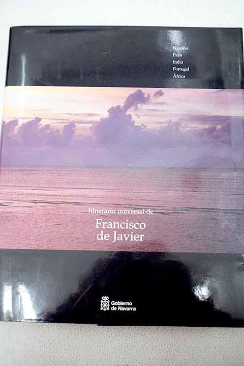 Itinerario universal de Francisco de Javier, tomo 1 - N/A
