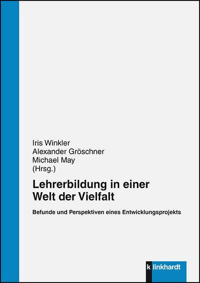 Lehrerbildung in einer Welt der Vielfalt : Befunde und Perspektiven eines Entwicklungsprojekts - Iris Winkler