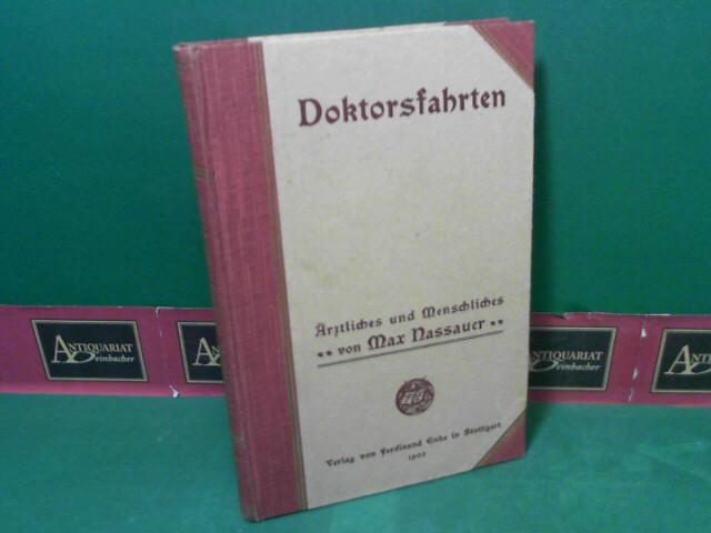 Doktorsfahrten - Ärztliches und Menschliches.: Nassauer, Max: