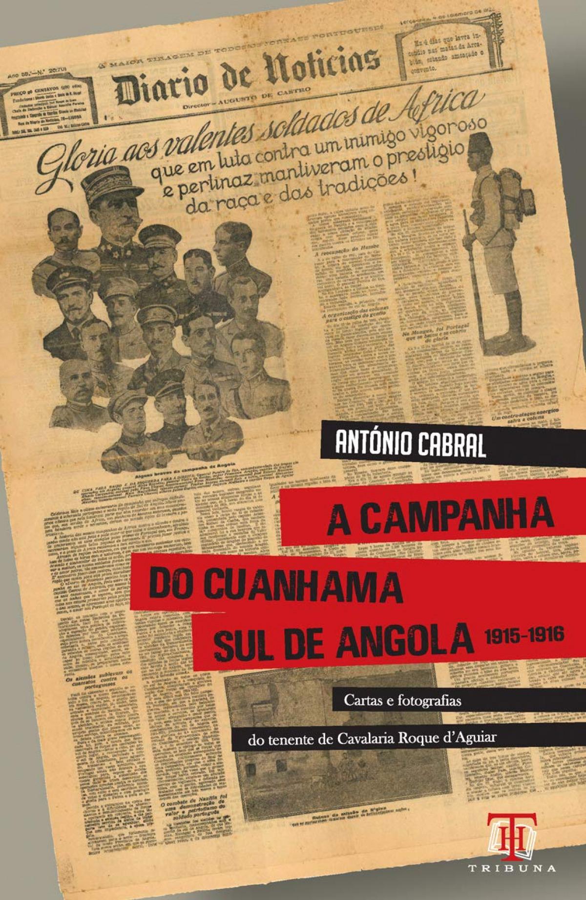 A campanha do Cuanhama Sul de Angola 1915-1916 - Cabral, Antonio