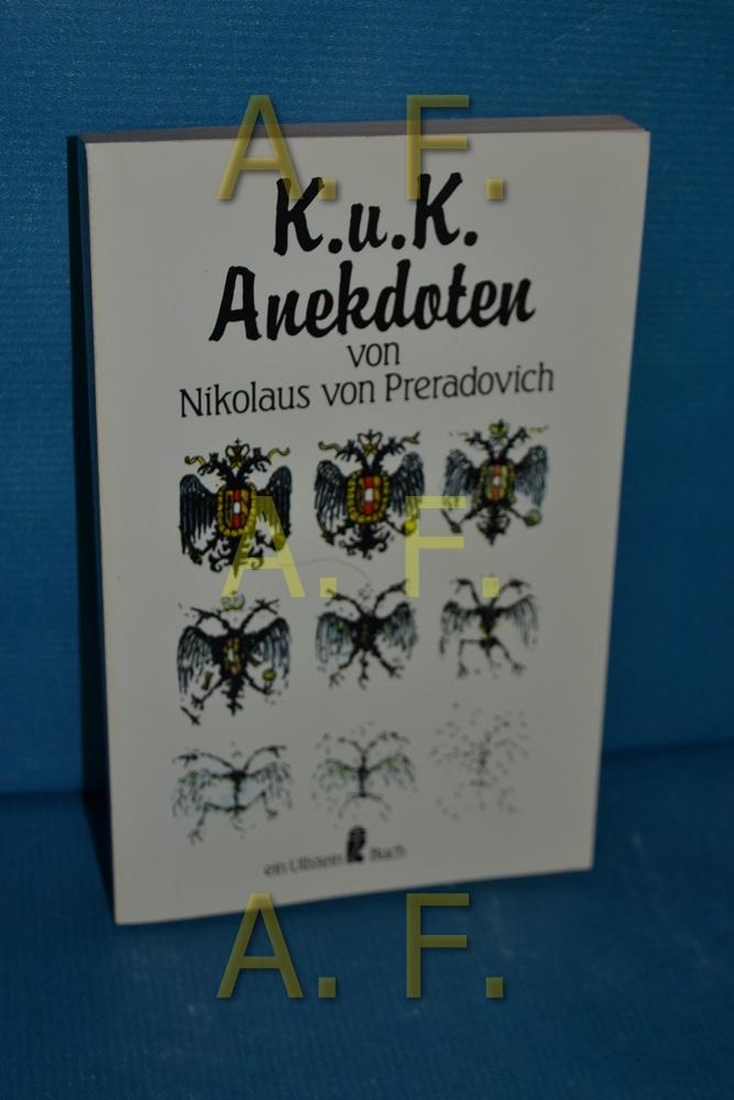 K.u.k. Anekdoten. Ullstein Nr. 20997: Preradovich, Nikolaus von: