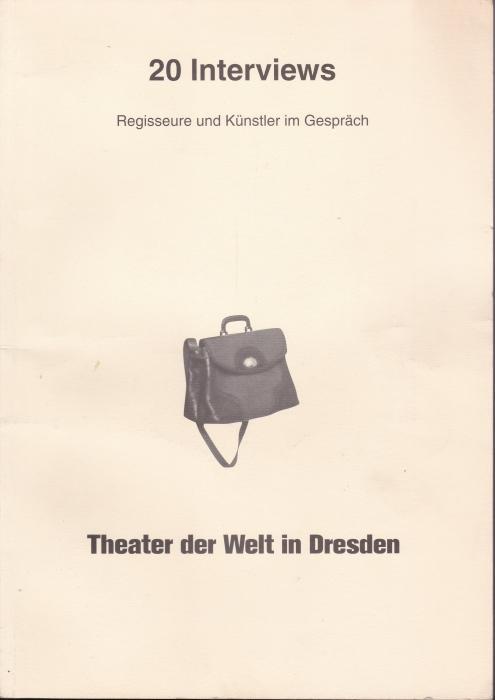 20 Interviews. Regisseure und Künstler im Gespräch,: Theater der Welt