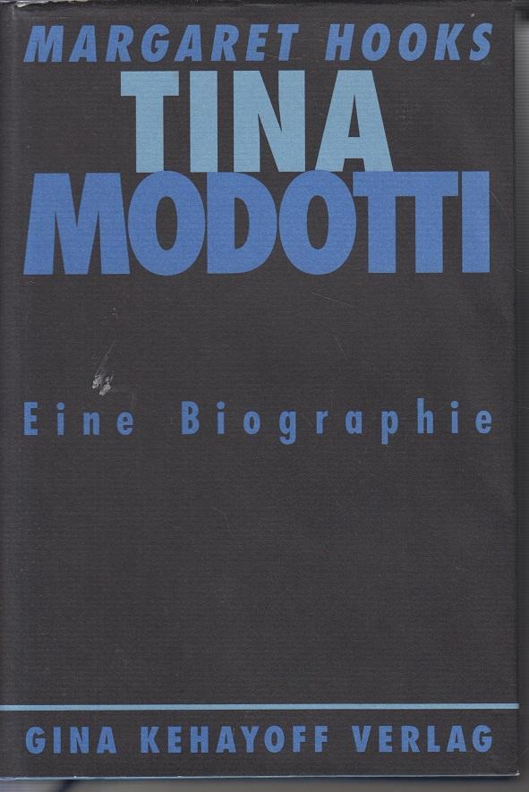 Tina Modotti. Photographin und Revolutionärin - Margaret Hooks