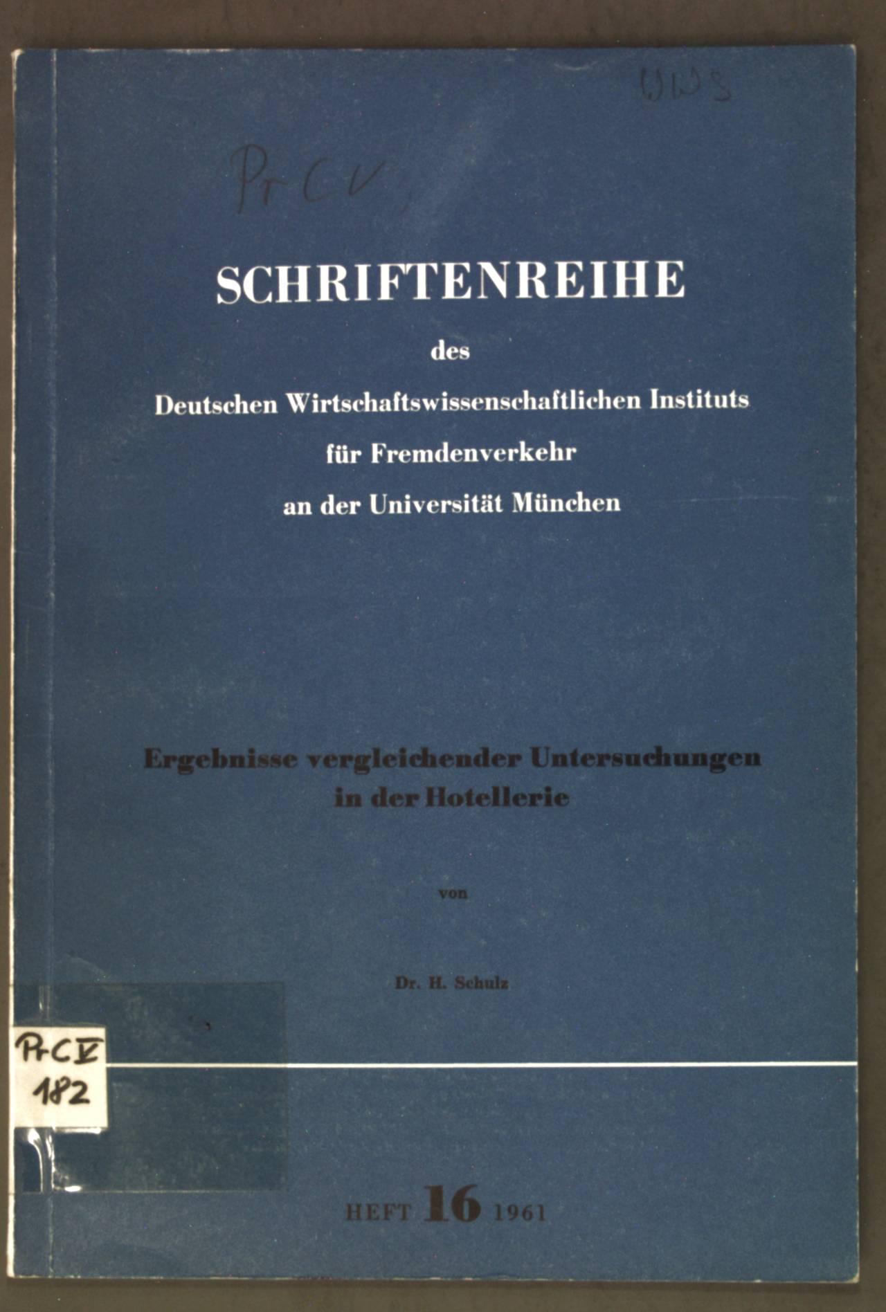 Ergebnisse vergleichender Untersuchungen in der Hotellerie; Schriftenreihe: Schulz, H.: