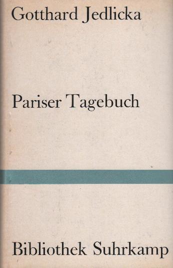 Pariser Tagebuch: Jedlicka, Gotthard