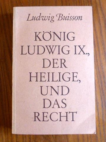 König Ludwig IX., der Heilige, und das: Buisson, Ludwig: