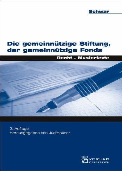 Die gemeinnützige Stiftung, der gemeinnützige Fonds Recht - Mustertexte - Schwar, Beatrix