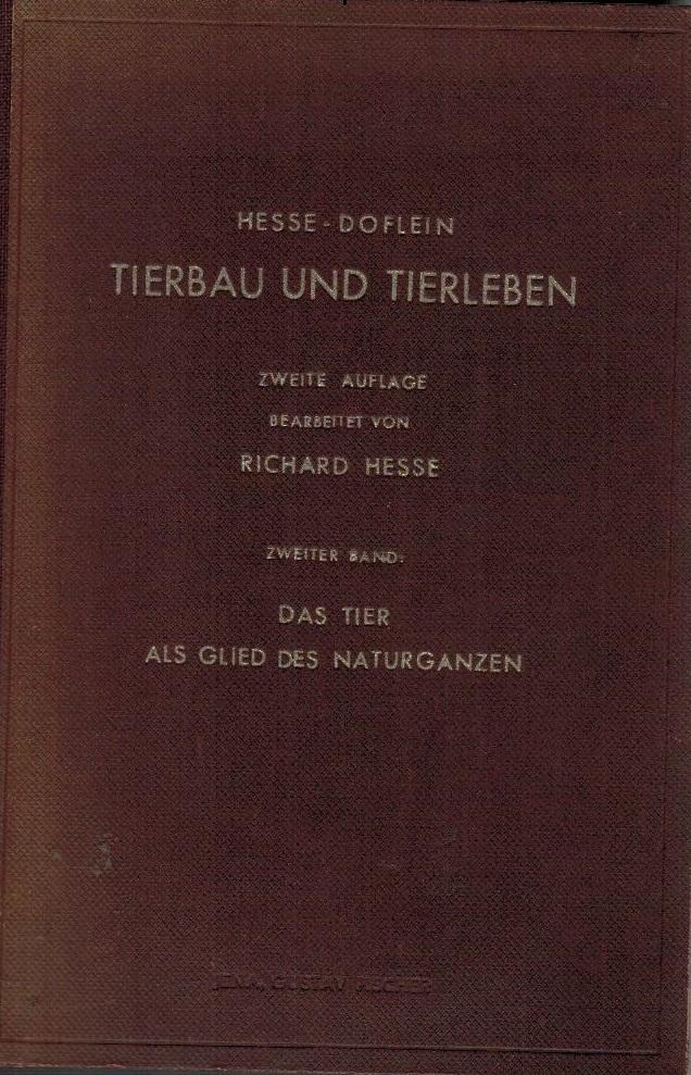 Tierbau und Tierleben in ihrem Zusammenhang betrachtet: Hesse, Richard und