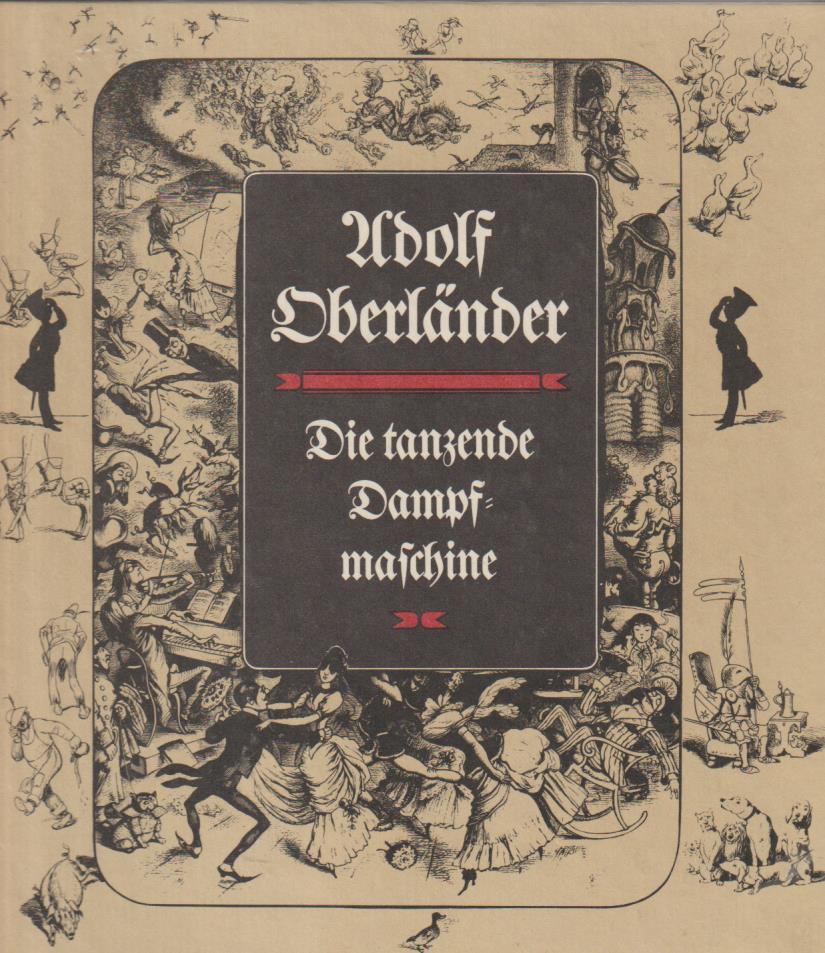 Die tanzende Dampfmaschine: Oberländer, Adolf