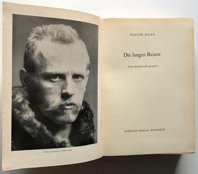 Die langen Reisen. Eine Nansen-Biographie.: Bauer, Walter.