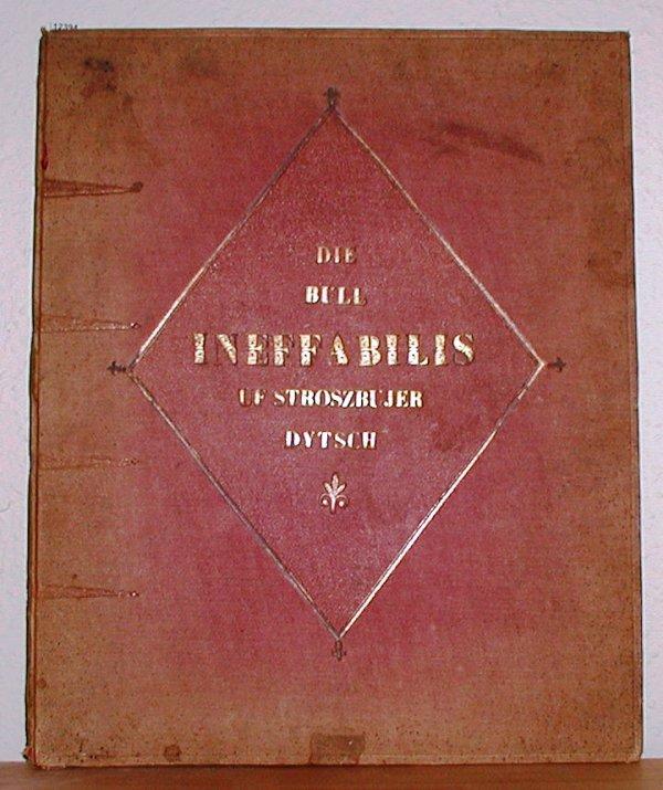 Die Büll ineffabilis vom Babst Pius IX: Mundart -:
