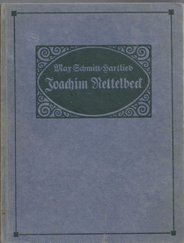 Joachim Nettelbeck - Bürger zu Kolberg -: Nettelbeck,Joachim; Schmitt-Hartlieb,Max; Capelle,Wilhelm