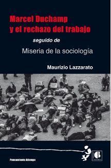 MARCEL DUCHAMP Y EL RECHAZO DEL TRABAJO - LAZZARATO, MAURIZIO