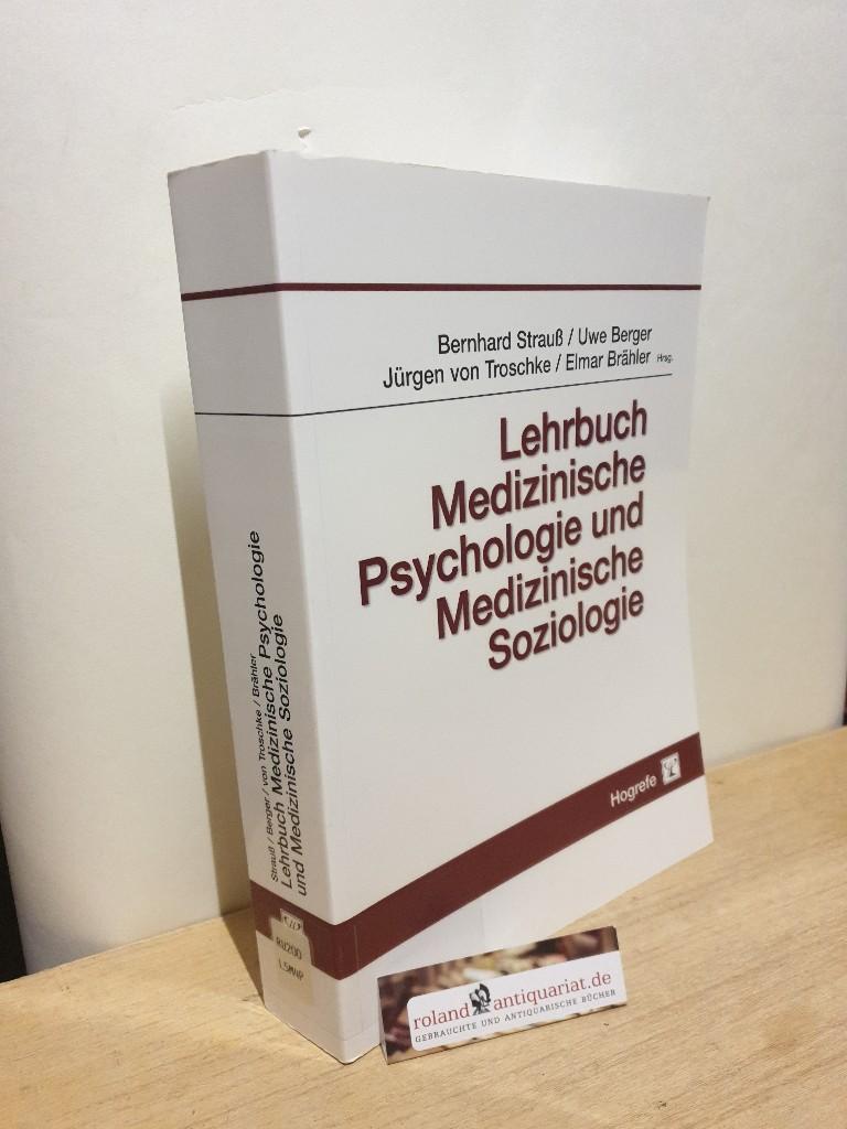 Lehrbuch medizinische Psychologie und medizinische Soziologie /: Strauß, Bernhard: