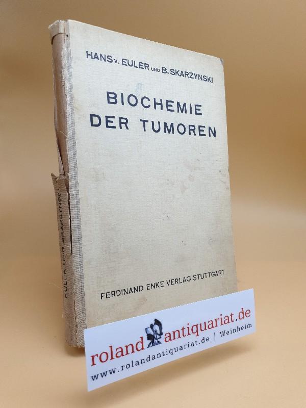 Biochemie der Tumoren von Hans v. Euler: Euler, Hans und