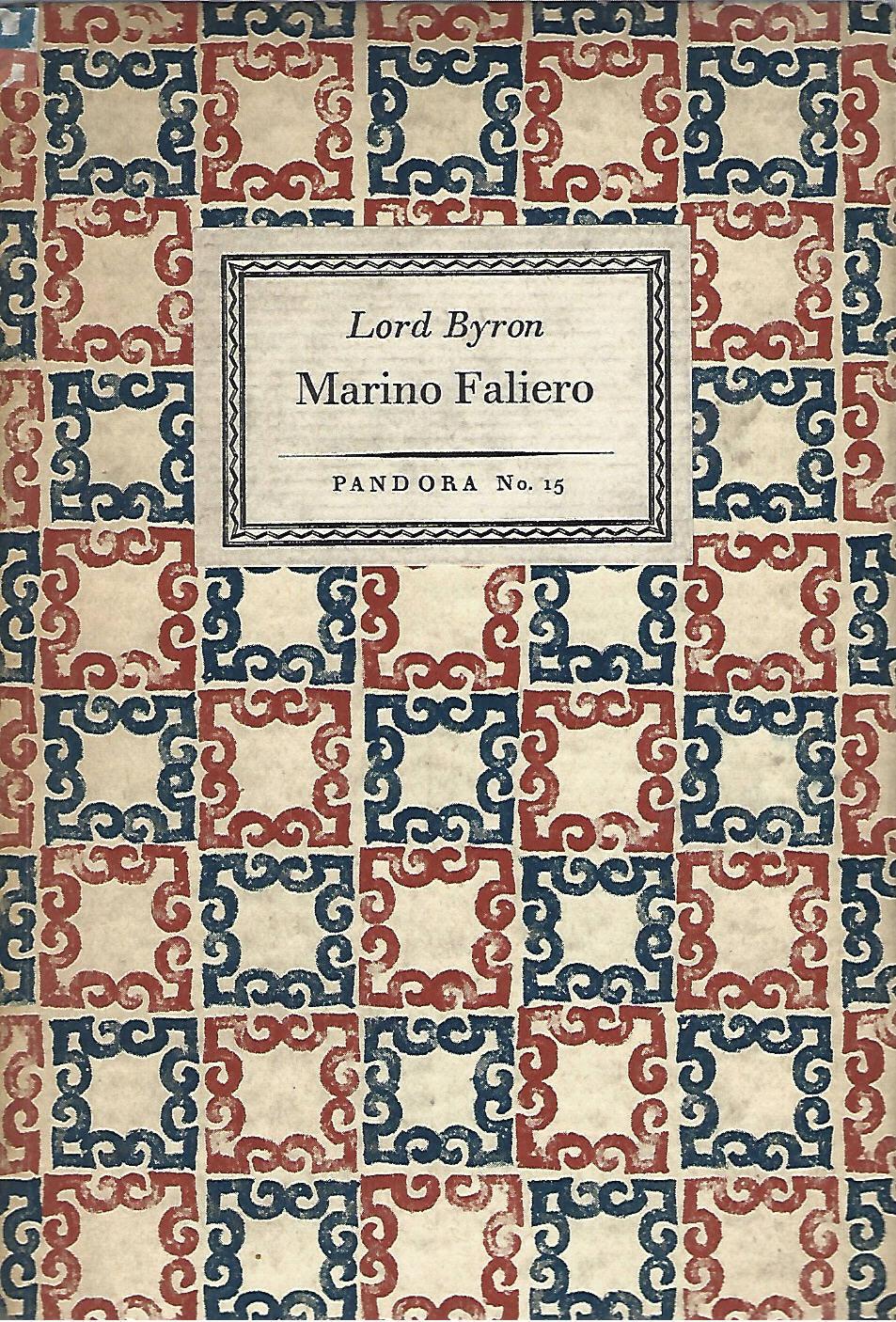 Marino Faliero. Doge of Venice. An historical: Lord Byron: