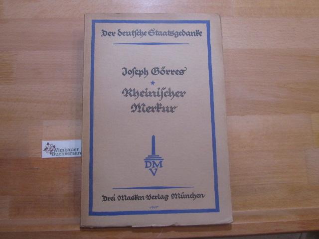 Rheinischer Merkur. Joseph Görres. Ausgew. u. eingel.: Görres, Joseph von