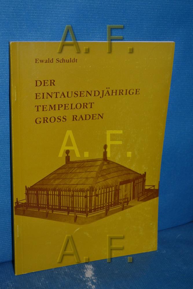 Der eintausendjährige Tempelort Gross Raden : seine: Schuldt, Ewald: