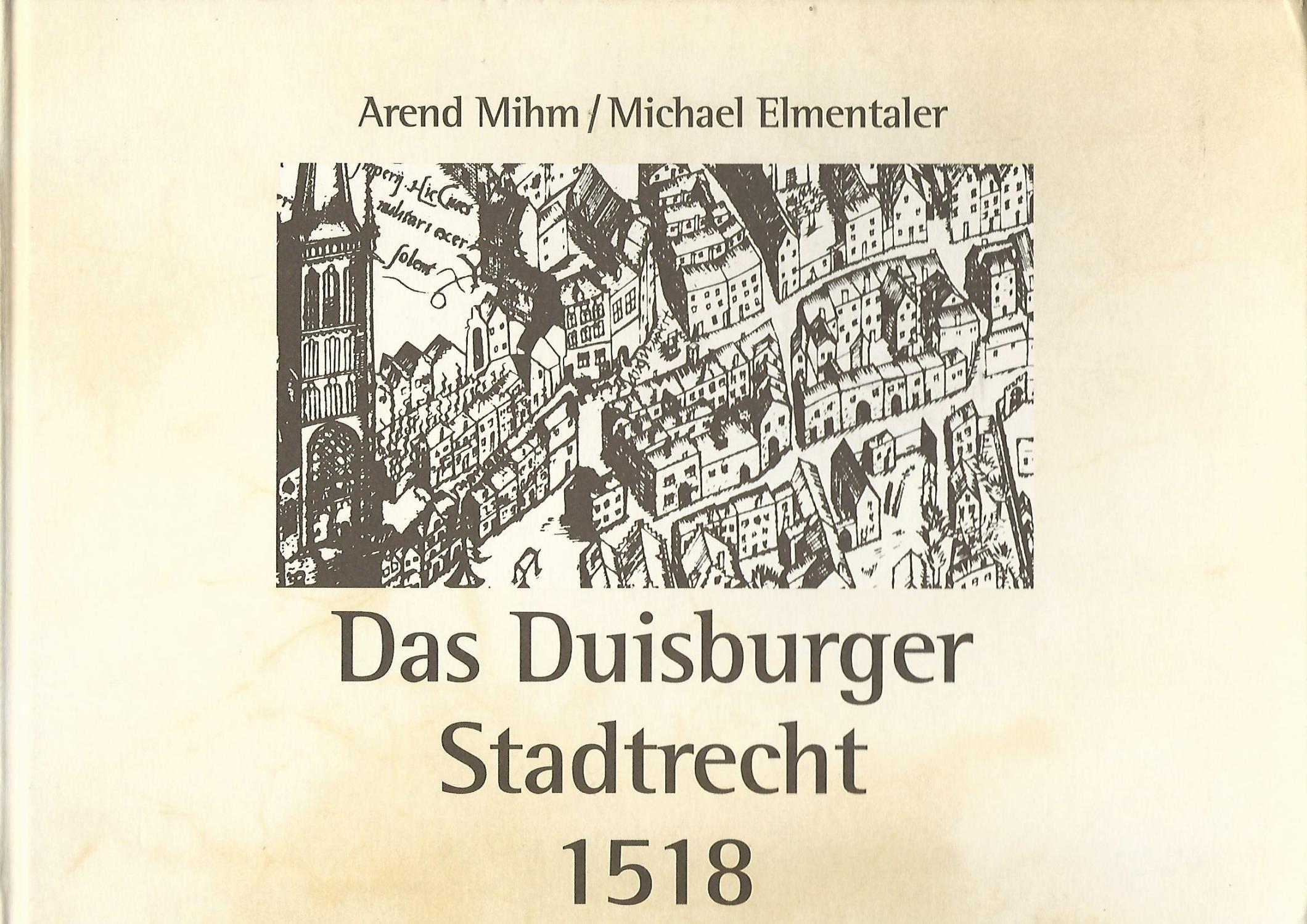 Das Duisburger Stadtrecht 1518.: Mihm, Arend und