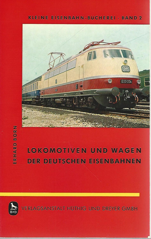 Lokomotiven und Wagen der deutschen Eisenbahnen. Kleine: Born, Erhard: