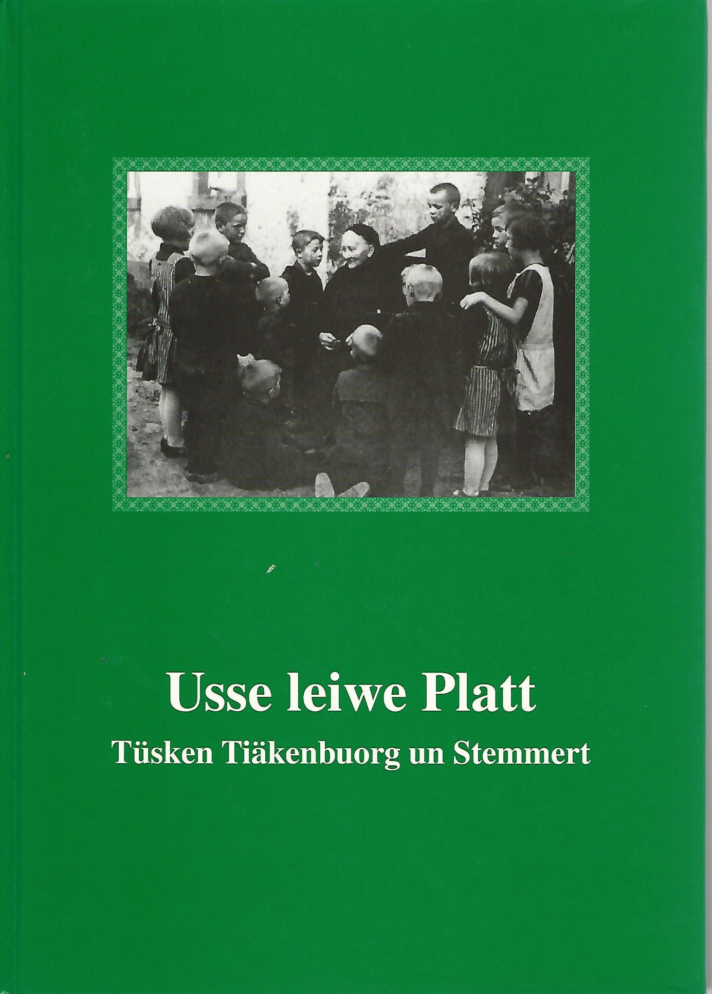 Usse leiwe Platt. Tüsken Tiäkenbuorg un Stemmert.: Kreisheimatbund Steinfurt: